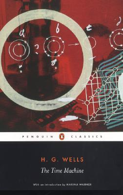 The Time Machine By Wells, H. G./ Parrinder, Patrick/ Warner, Marina (INT)/ Maclean, Steven