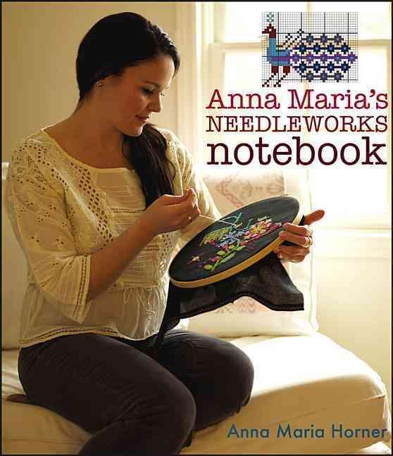 Anna Maria's Needleworks Notebook By Horner, Anna Maria