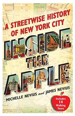 Inside the Apple By Nevius, Michelle/ Nevius, James